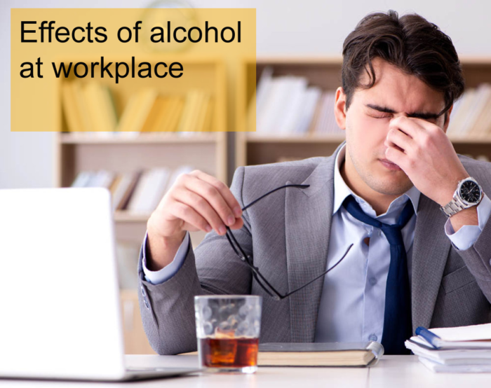 Drastic effects of alcohol at workplace