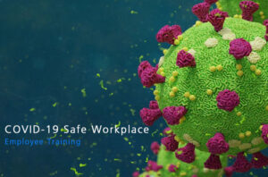 Online COVID-19 Safe Workplace (Employee Training) Course
